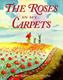 The Roses in My Carpets, Rukhsana Khan, 0823413993