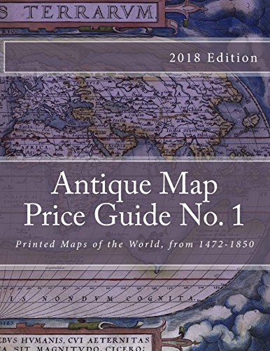 Antique Map Price Guide No. 1: Printed Maps of the World, from 1472-1850