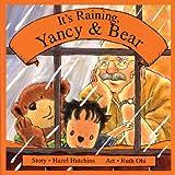 It's Raining, Yancy and Bear, Hazel J. Hutchins, 1550375288