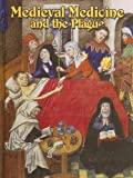 Medieval Medicine and the Plague, Lynne Elliott, 077871358X