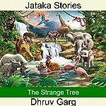 The Strange Tree | Dhruv Garg