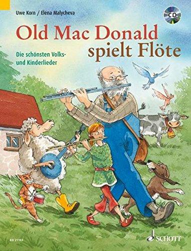 Old Mac Donald spielt Flöte: Die schönsten Volks- und Kinderlieder. 1-2 Flöten. Ausgabe mit CD.