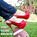 Fair Catch Audiobook by Cindy Roland Anderson Narrated by Jennifer Drake Ford