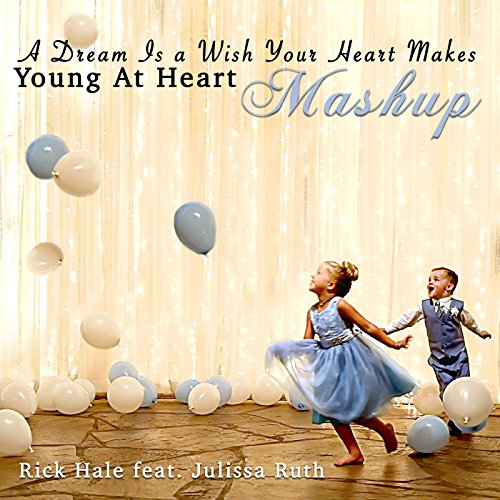A Dream Is a Wish Your Heart Makes / Young at Heart (Mash-Up) [feat. Julissa ()