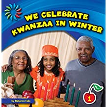 We Celebrate Kwanzaa in Winter (21st Century Basic Skills Library: Let's Look at Winter)
