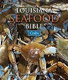 The Louisiana Seafood Bible, Jerald Horst and Glenda Horst, 1589808428