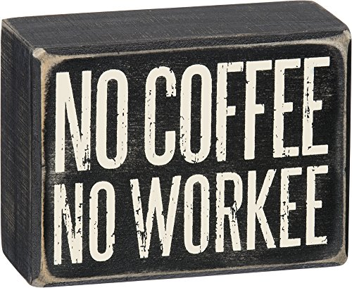 Box Sign - No Coffee No Workee