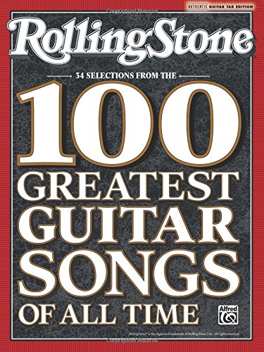 Rolling Stone Selections from the 100 Greatest Guitar Songs of All Time: Authentic Guitar TAB (Authentic Guitar-Tab Editions)