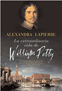 La Vida Extraordinaria De William Petty (Planeta Internacional) (Spanish Edition)