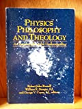 Physics, Philosophy, and Theology : A Common Quest for Understanding, , 0268015775