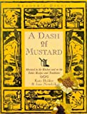 img - for A Dash of Mustard - Mustard in the Kitchen and on the Table: Recipes and Traditions book / textbook / text book