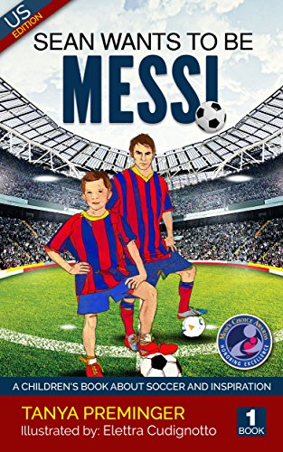 Sean wants to be Messi: A children's book about soccer and inspiration. US edition ()