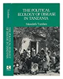 The Political Ecology of Disease in Tanzania, Turshen, Meredith, 0813510309