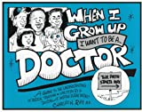 img - for When I Grow Up I Want to Be a Doctor book / textbook / text book