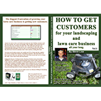 How to get customers for your landscaping and lawn care business all year long. Vol. 1 (English Edition)