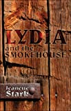 Lydia and the Smokehouse, Jeanette Stark, 1424187672