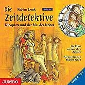 Kleopatra und der Biss der Kobra (Die Zeitdetektive 15) | Fabian Lenk