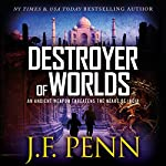 Destroyer of Worlds: ARKANE, Book 8 | J.F. Penn