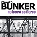 No Beast So Fierce Audiobook by Edward Bunker Narrated by Christopher Prince
