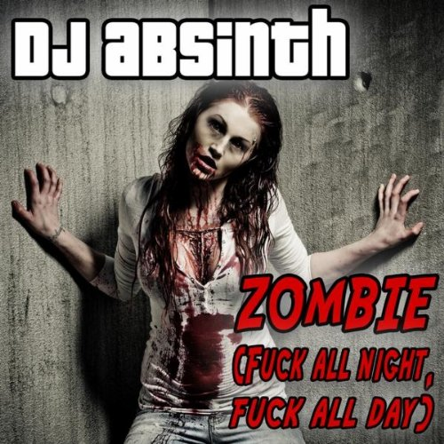 Zombie (Fuck All Night Fuck All Day) (Club Mix) [Explicit]