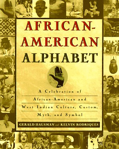 African American Alphabet A Celebration Of African American And