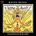 Home and Away Performance by Kevin Kling Narrated by Kevin Kling