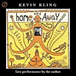 Home and Away | Kevin Kling