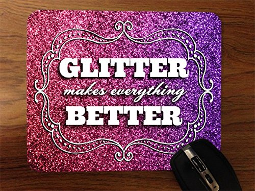 Glitter Makes Everything Better Print No real Glitter Desktop Office Silicone Mouse Pad (Glitter Top Print)