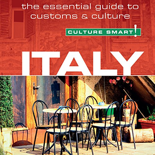 Italy - Culture Smart!: The Essential Guide to Customs & Culture Audiobook [Free Download by Trial] thumbnail