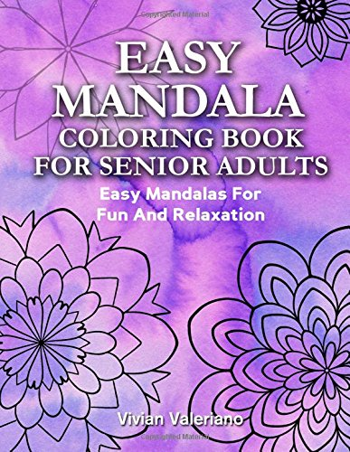 PDF Download Easy Mandalas Coloring Book For Senior Adults Fun And Relaxation Large Print Adult Volume 1