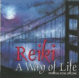 Reiki: A Way of Life by [Upczak, Patricia Rose ]