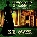 Dangerous and Unseemly: A Concordia Wells Mystery, Book 1 Audiobook by K.B. Owen Narrated by Becket Royce