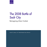 The 2008 Battle of Sadr City: Reimagining Urban Combat