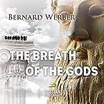 The Breath of the Gods [Russian Edition] | Bernard Werber
