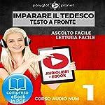 Imparare il Tedesco - Lettura Facile - Ascolto Facile - Testo a Fronte: Tedesco Corso Audio, No. 1 [Learn German - German Audio Course, #1] |  Polyglot Planet