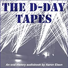 The D-Day Tapes: An Oral History