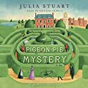 The Pigeon Pie Mystery: A Novel Audiobook by Julia Stuart Narrated by Hannah Curtis
