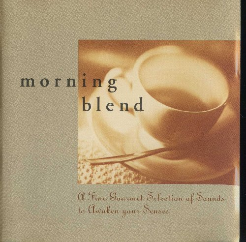 Price comparison product image Morning Blend a Fine Gourmet Selection of Sounds to Awaken Your Senses