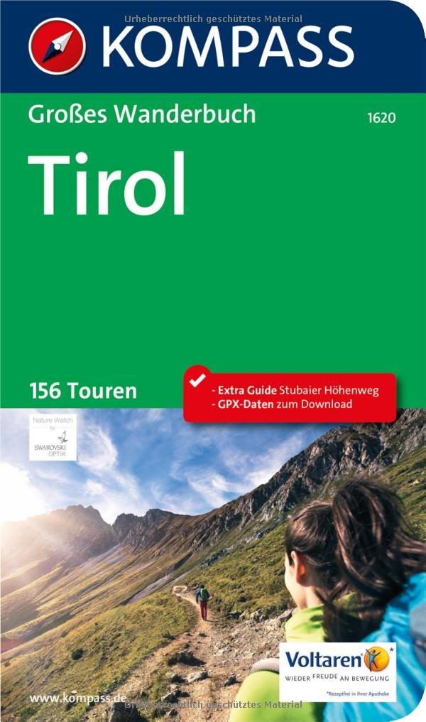 Tirol: Großes Wanderbuch mit Extra Tourenguide zum Herausnehmen, 156 Touren und GPX-Daten zum Download. (KOMPASS Große Wanderbücher, Band 1620)