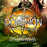 Dominion: The Chronicles of the Invaders | John Connolly,Jennifer Ridyard