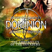 Dominion: The Chronicles of the Invaders | John Connolly, Jennifer Ridyard