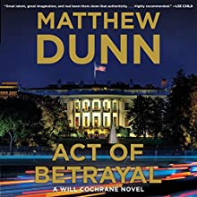 Act of Betrayal: A Will Cochrane Novel, Book 7 Audiobook by Matthew Dunn Narrated by Rich Orlow
