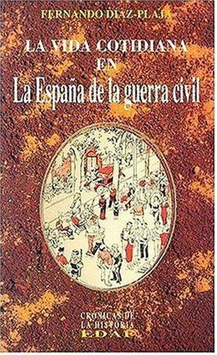 La vida cotidiana en la España de la Guerra civil Clío : crónicas de la historia: Amazon.es: Diaz-Plaja, Fernando: Libros