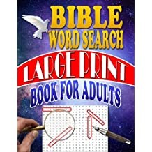 Bible Word Search Large Print Book for Adults: Scripture Bible Word Search for Adults (LARGE PRINT) – Are you up for the challenge? Can you find all the words?