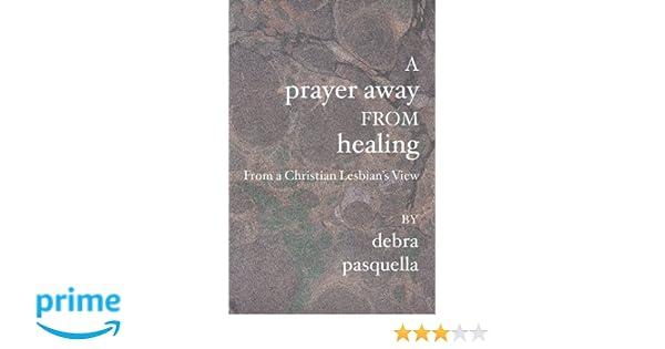 Away christian from from healing lesbian prayer view