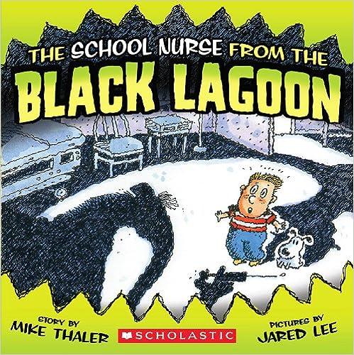 The School Nurse From The Black Lagoon (Turtleback School &