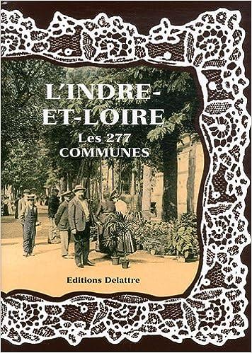En ligne téléchargement gratuit L'Indre-et-Loire les 277 communes pdf