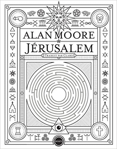 Jérusalem - Alan Moore (2017) sur Bookys