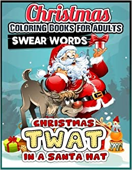 christmas coloring books for adults funny christmas swear word coloring books best christmas books gift ideas 2017 for adults volume 5 christmas