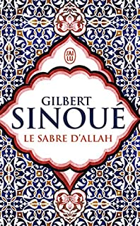 Le sabre d'Allah, Sinoué, Gilbert